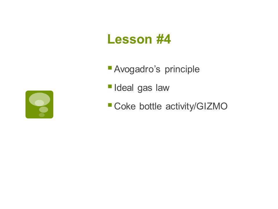 Lesson #4 Avogadro's principle Ideal gas law