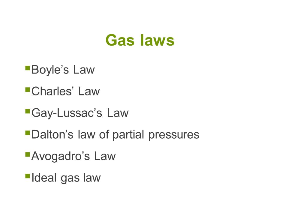 Gas laws Boyle's Law Charles' Law Gay-Lussac's Law