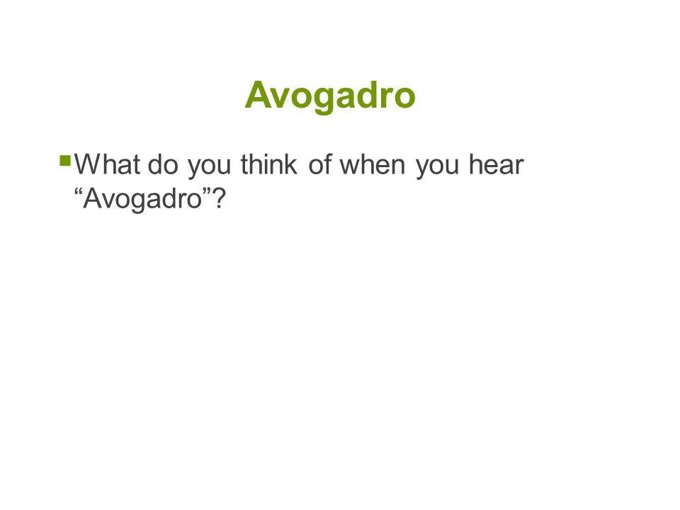 Avogadro What do you think of when you hear Avogadro