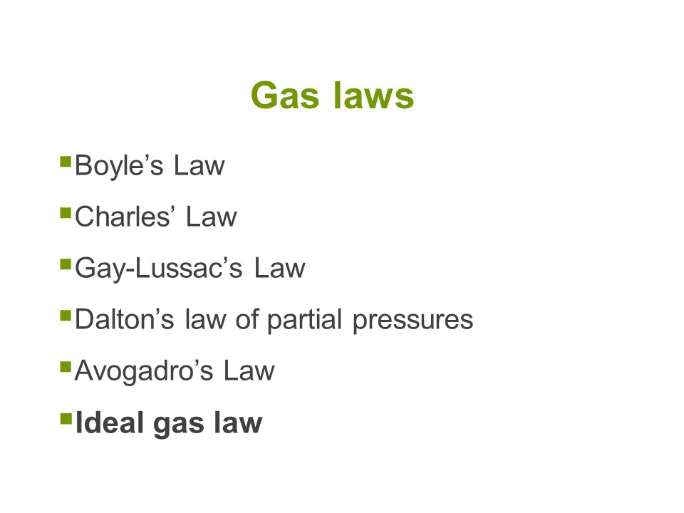 Gas laws Ideal gas law Boyle's Law Charles' Law Gay-Lussac's Law