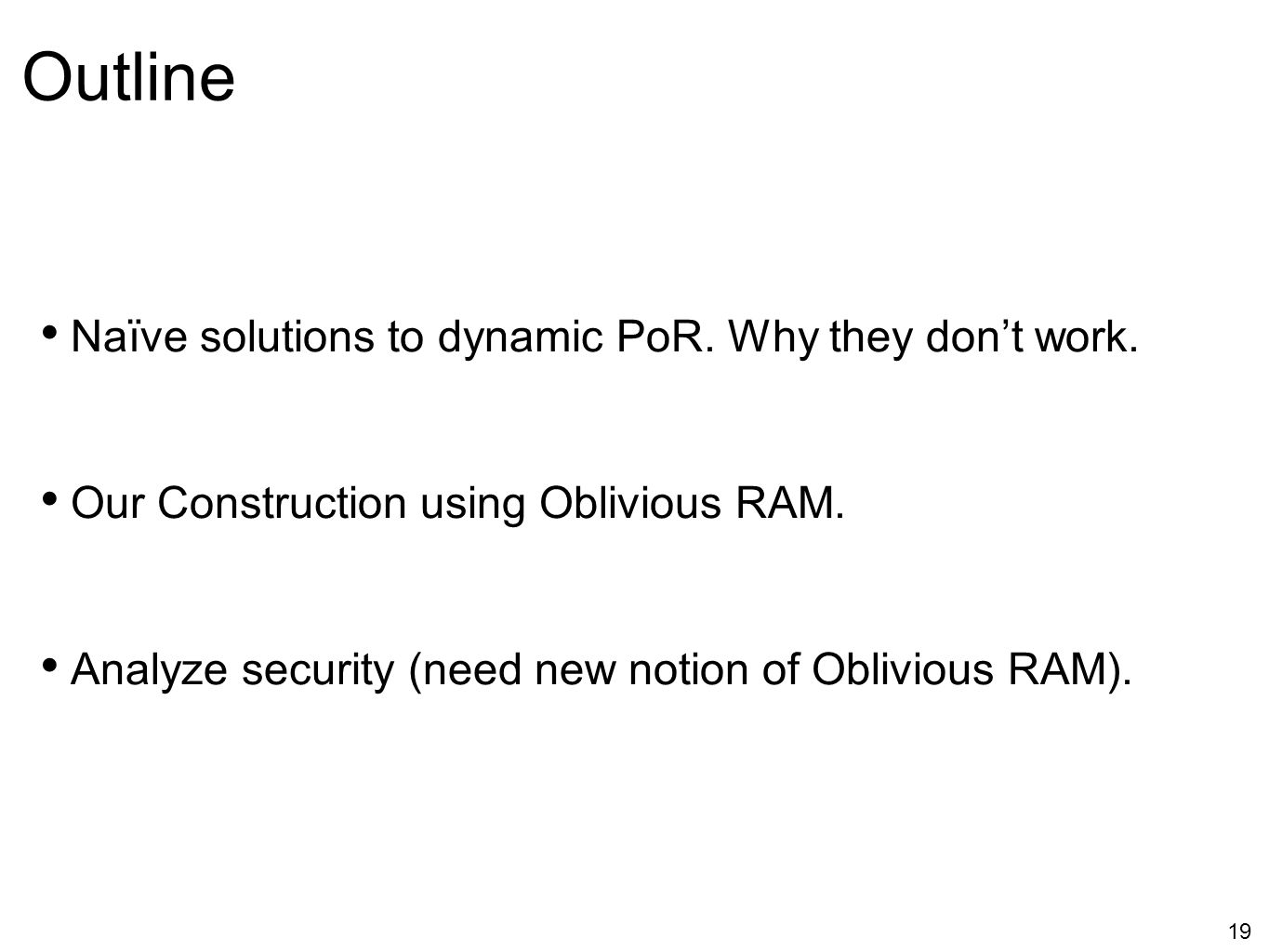 Outline Naïve solutions to dynamic PoR. Why they don't work.