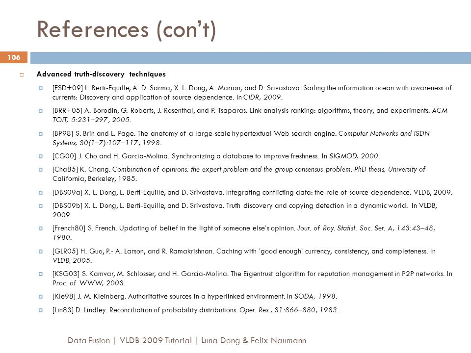 References (con't) Advanced truth-discovery techniques.