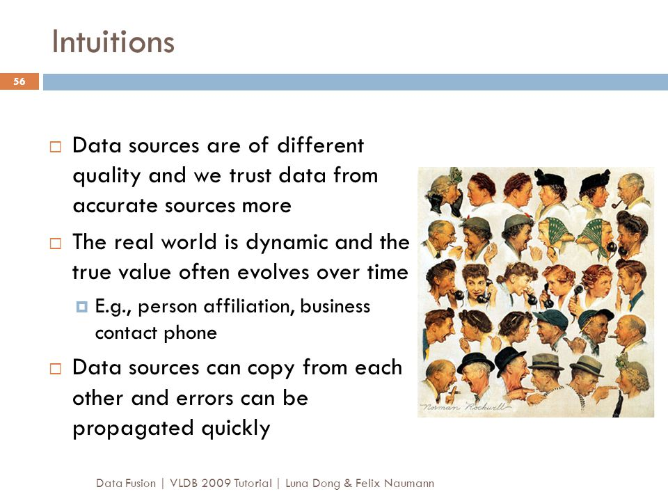 Intuitions Data sources are of different quality and we trust data from accurate sources more.