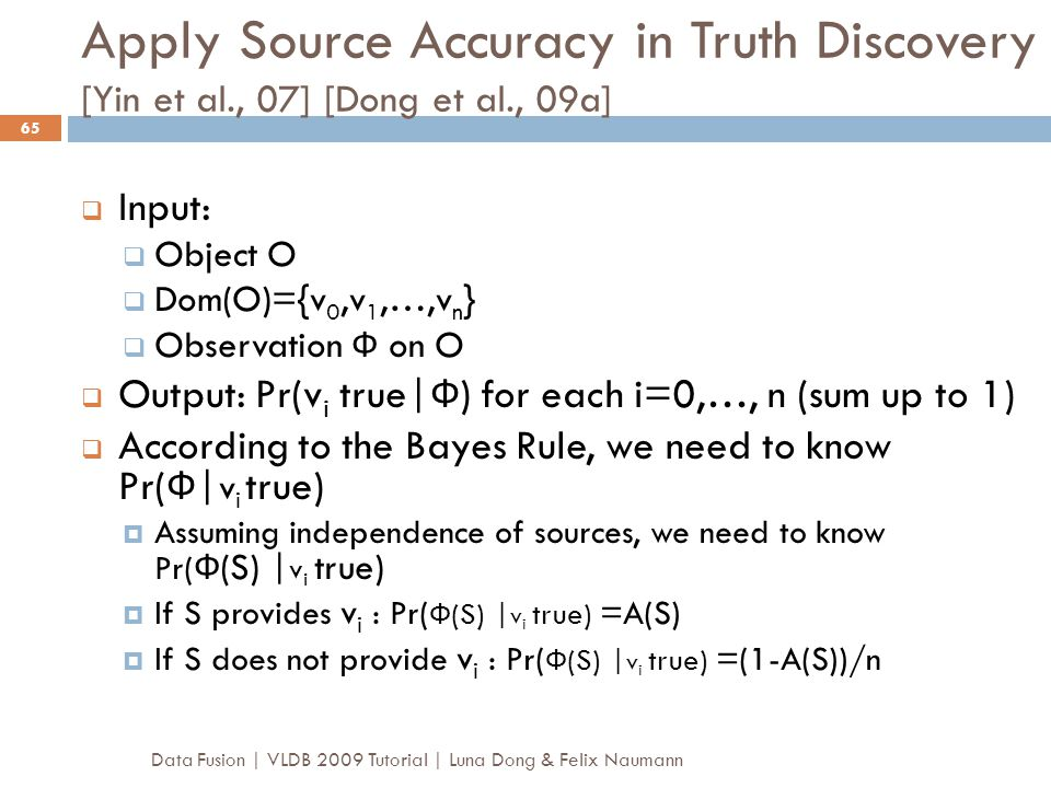 Apply Source Accuracy in Truth Discovery [Yin et al. , 07] [Dong et al