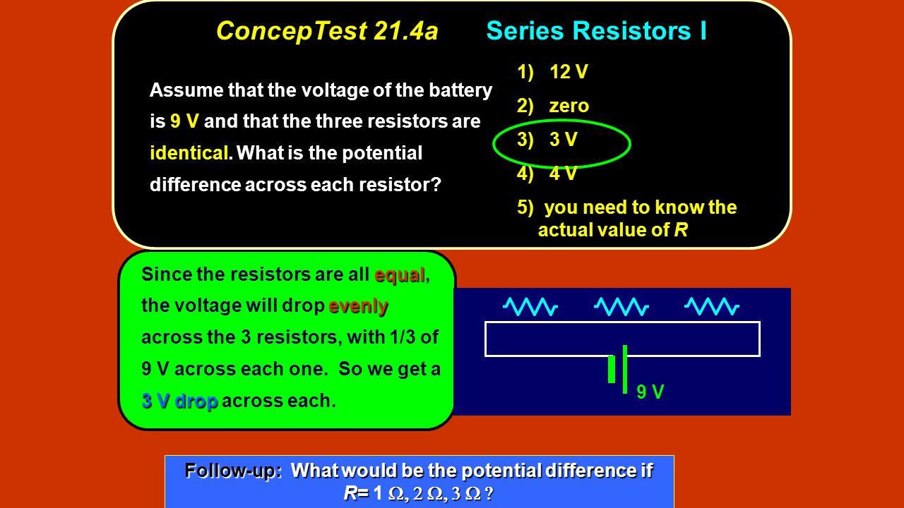 ConcepTest 21.4a Series Resistors I