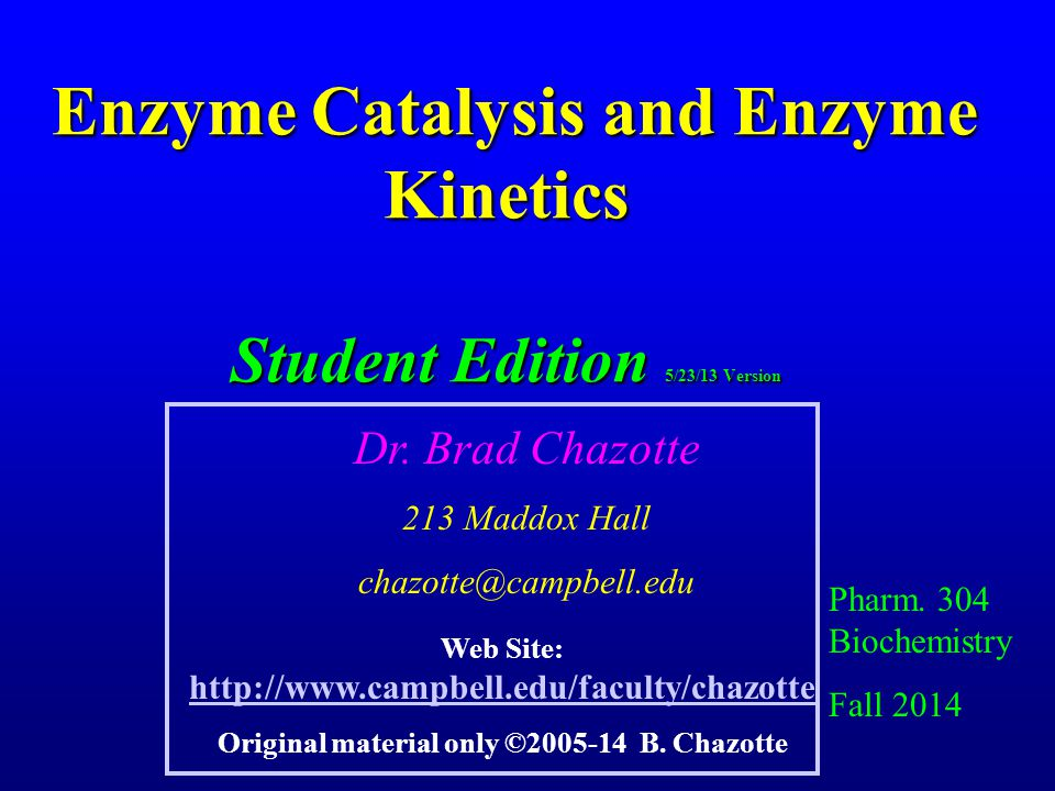 Enzyme Catalysis and Enzyme Kinetics Student Edition 5/23/13 Version