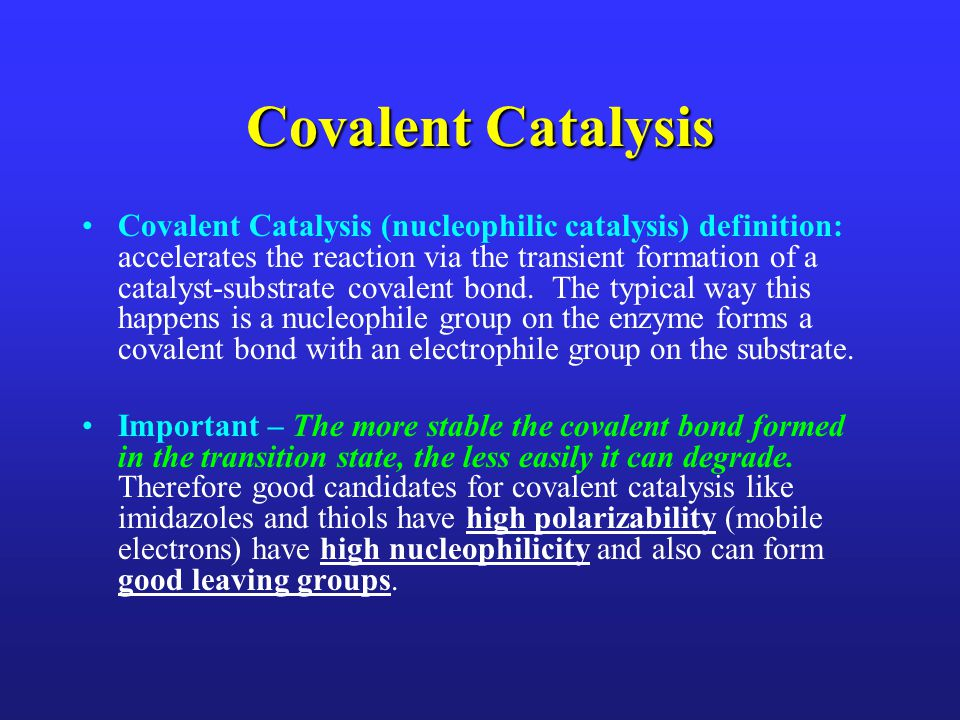 Covalent Catalysis
