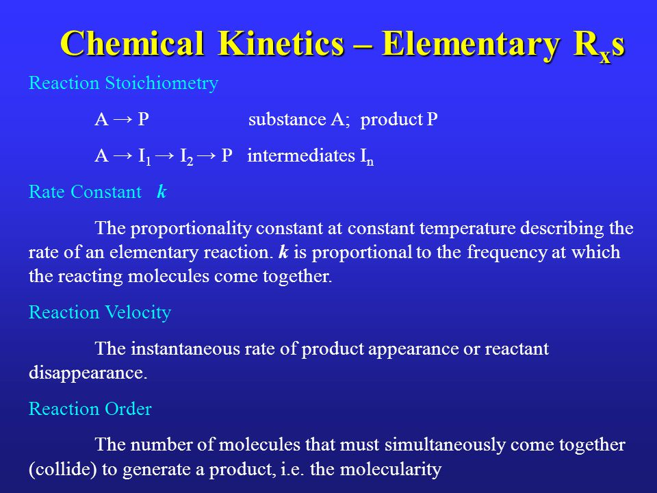 Chemical Kinetics – Elementary Rxs