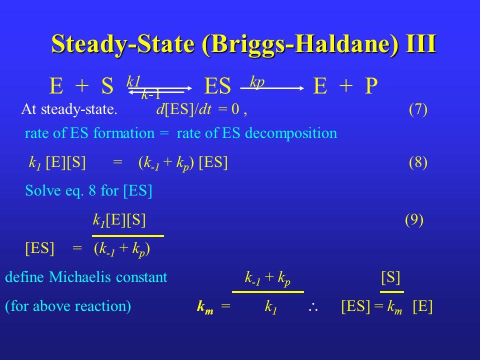 Steady-State (Briggs-Haldane) III