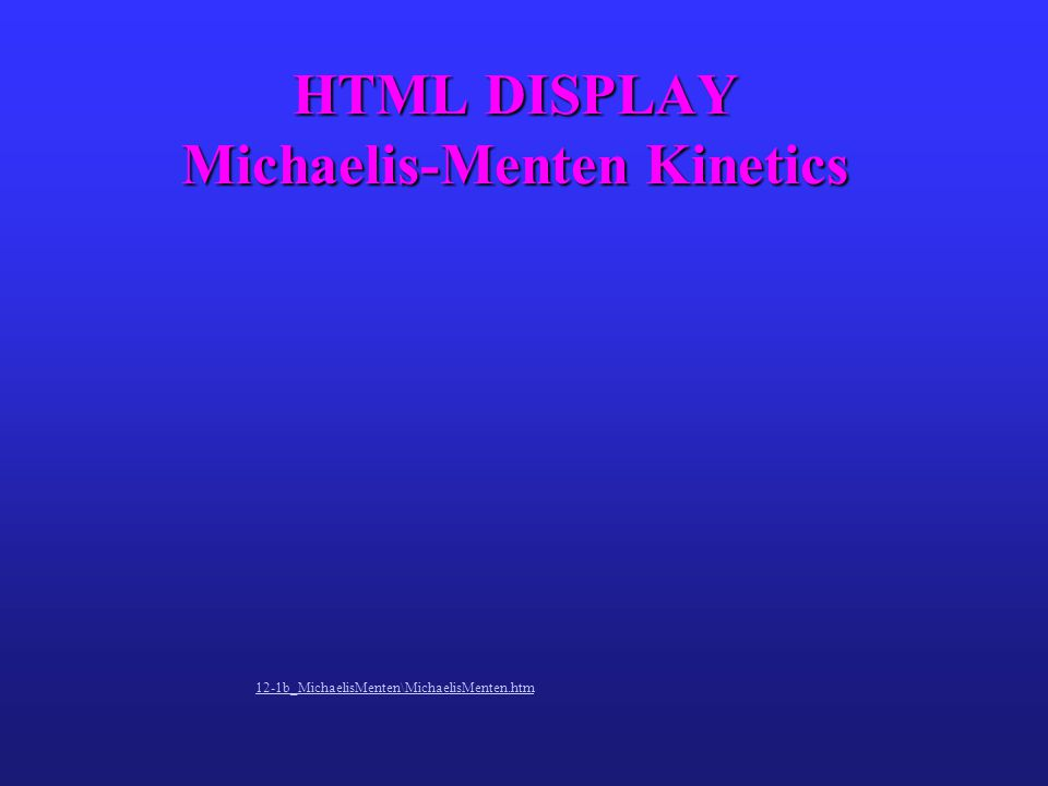 HTML DISPLAY Michaelis-Menten Kinetics