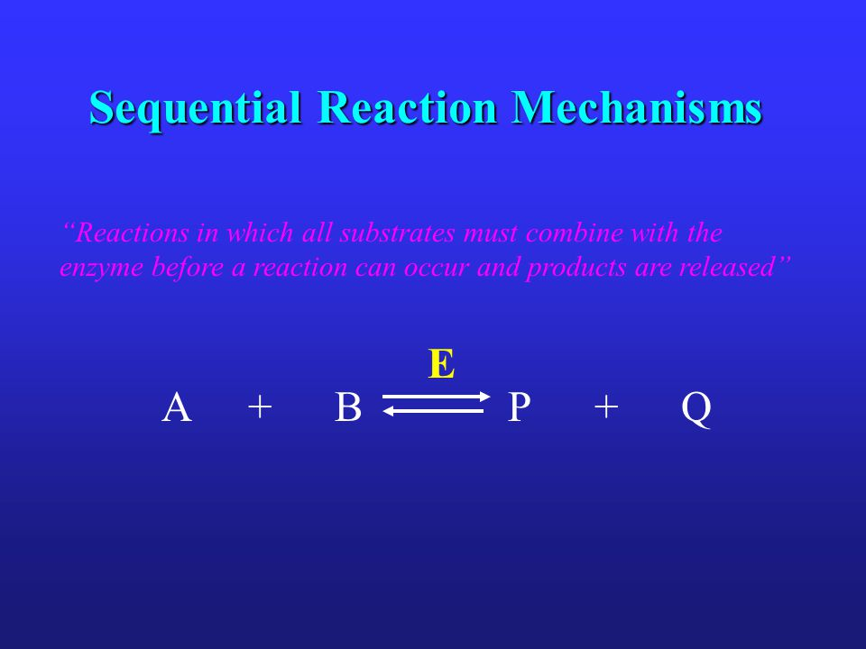 Sequential Reaction Mechanisms