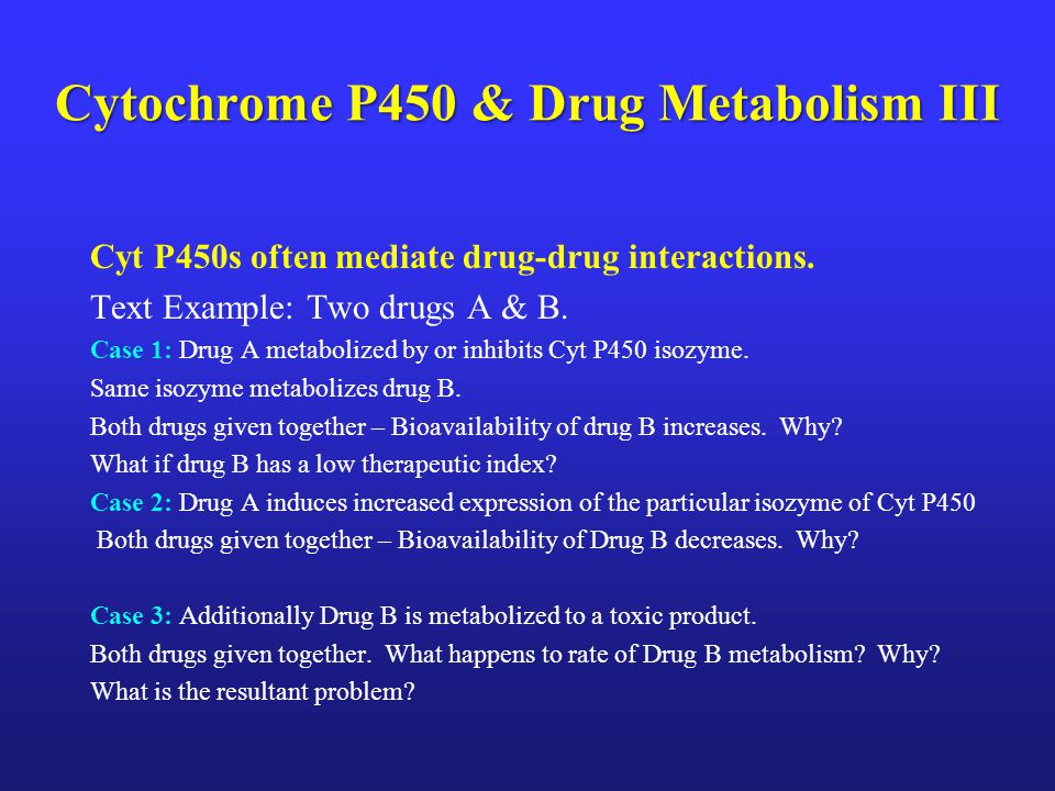 Cytochrome P450 & Drug Metabolism III