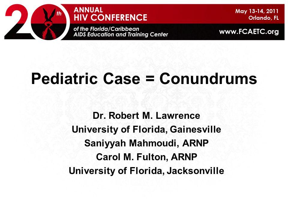 Pediatric Case = Conundrums