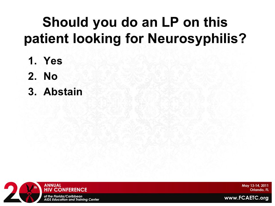 Should you do an LP on this patient looking for Neurosyphilis