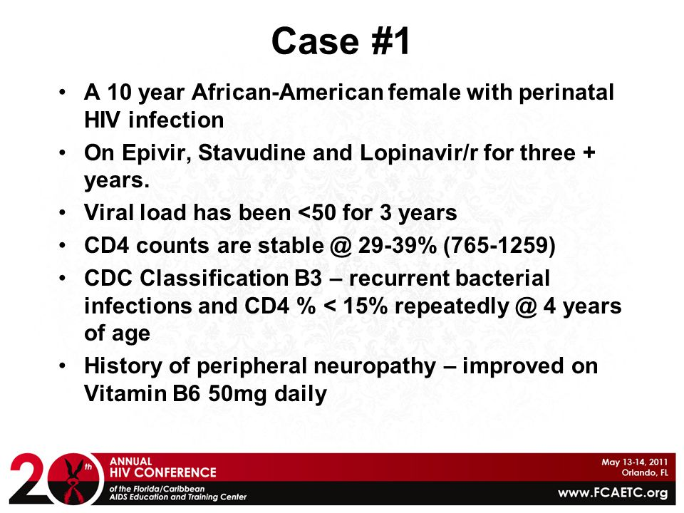 Case #1 A 10 year African-American female with perinatal HIV infection