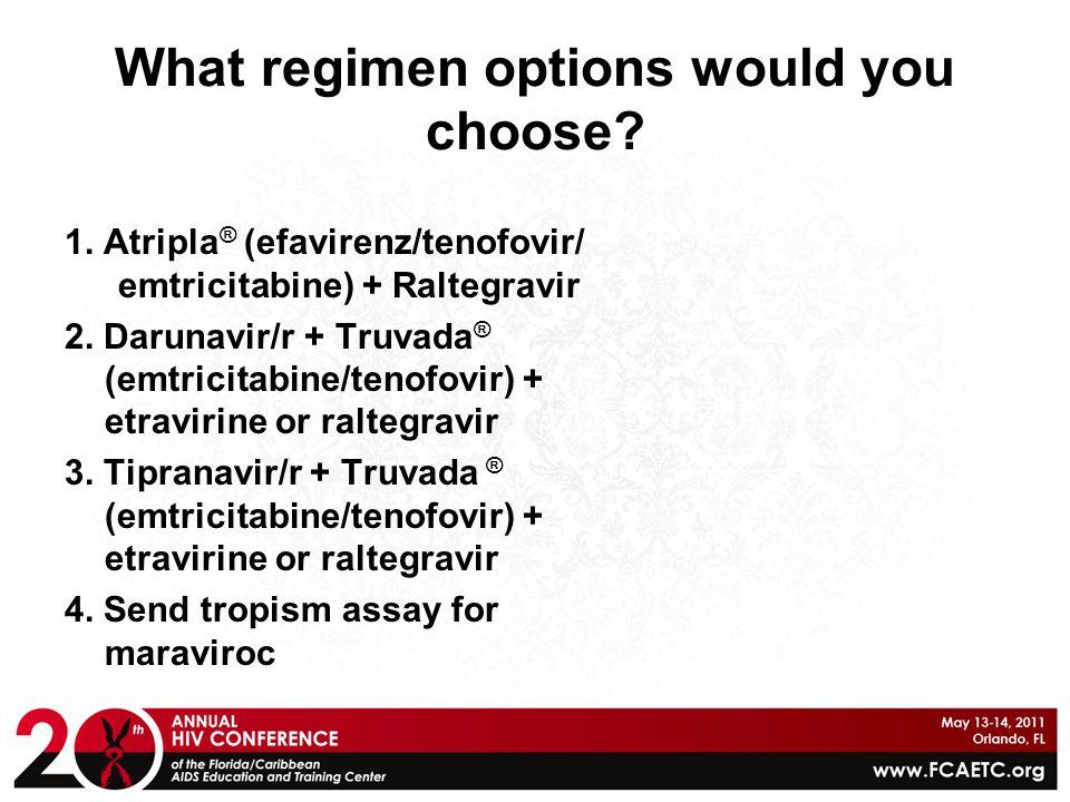 What regimen options would you choose