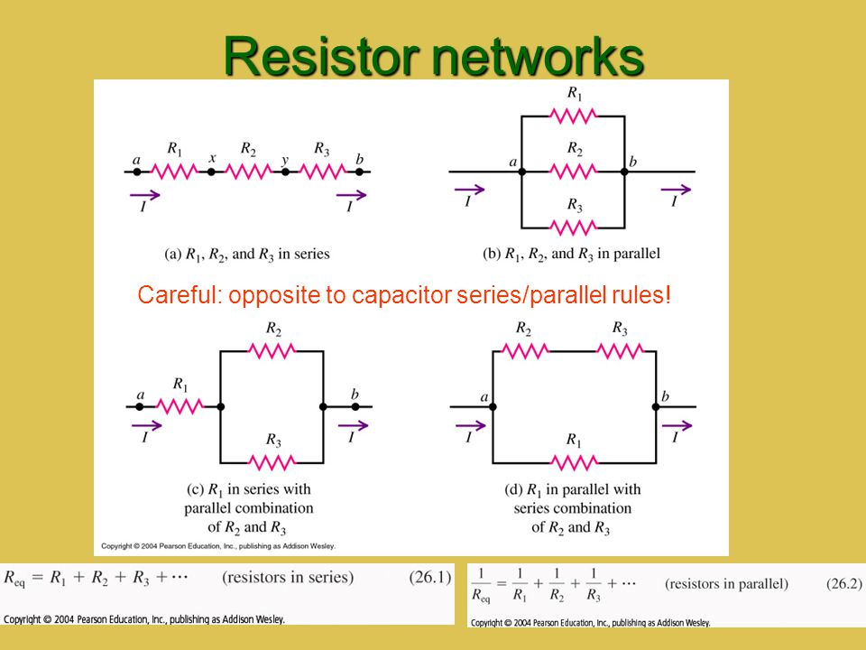 Resistor networks Careful: opposite to capacitor series/parallel rules!