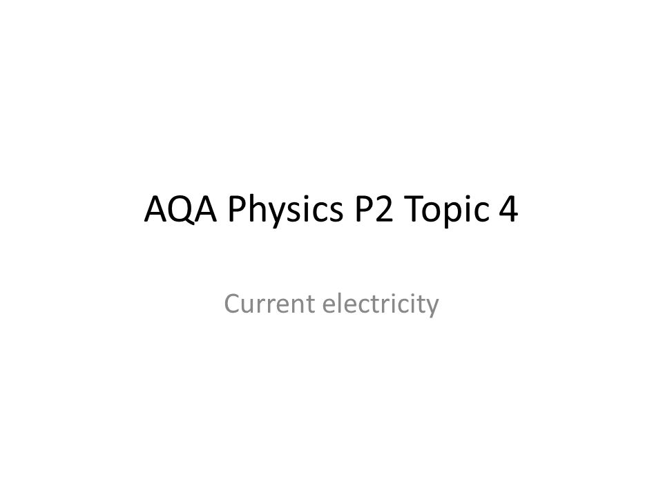 AQA Physics P2 Topic 4 Current electricity