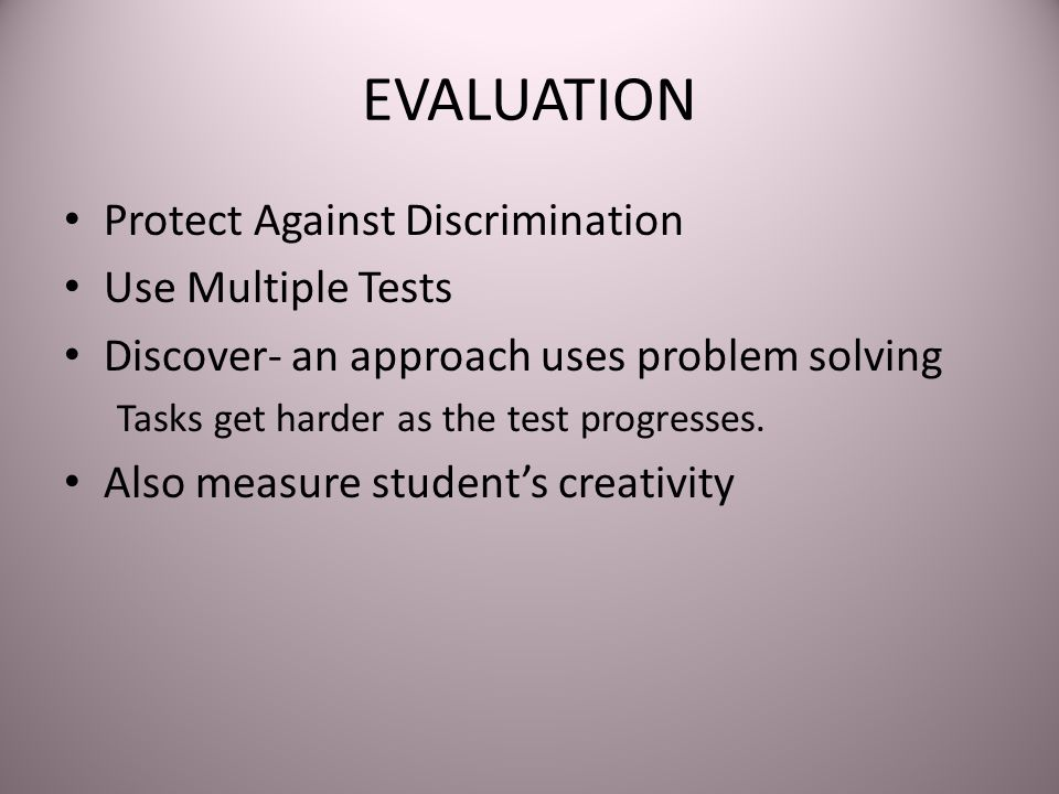 EVALUATION Protect Against Discrimination Use Multiple Tests