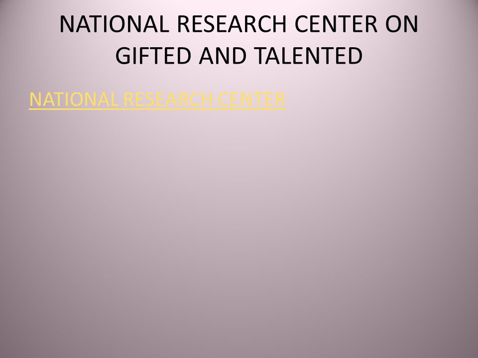 NATIONAL RESEARCH CENTER ON GIFTED AND TALENTED