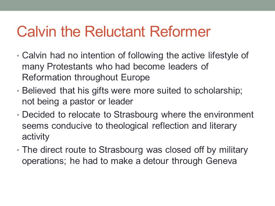 Calvin the Reluctant Reformer
