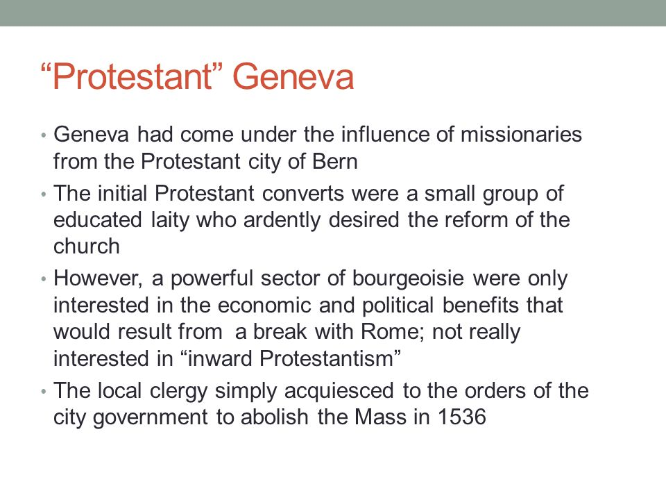 Protestant Geneva Geneva had come under the influence of missionaries from the Protestant city of Bern.