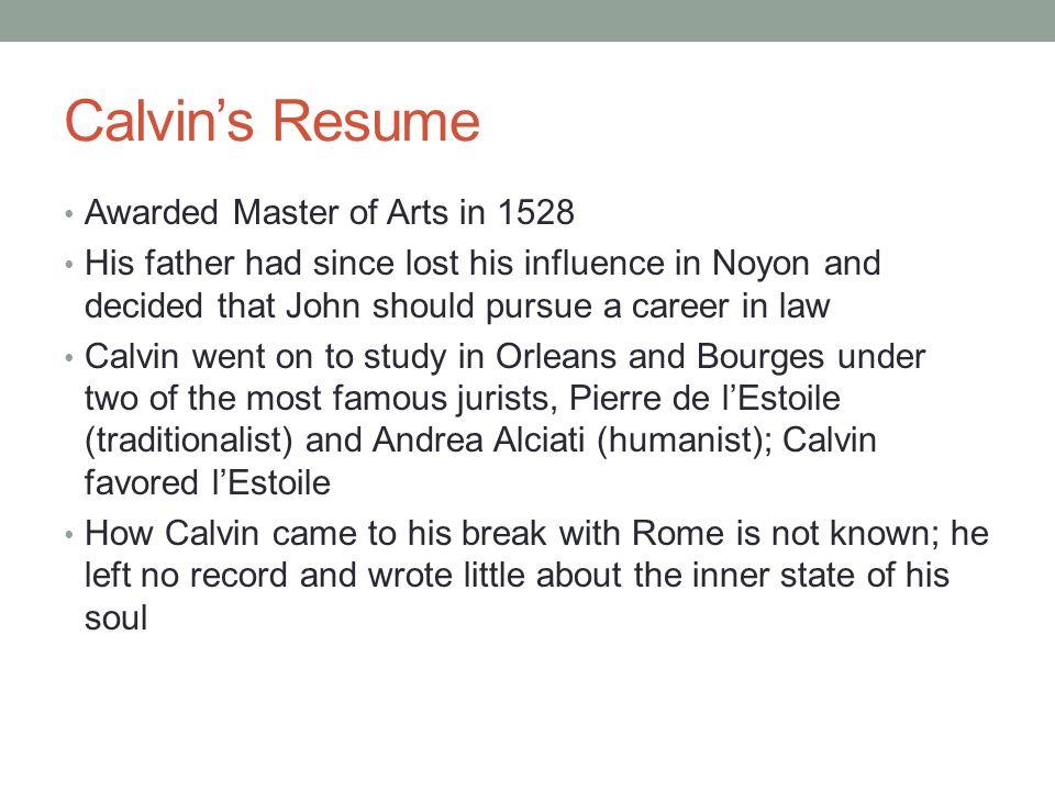 Calvin's Resume Awarded Master of Arts in 1528