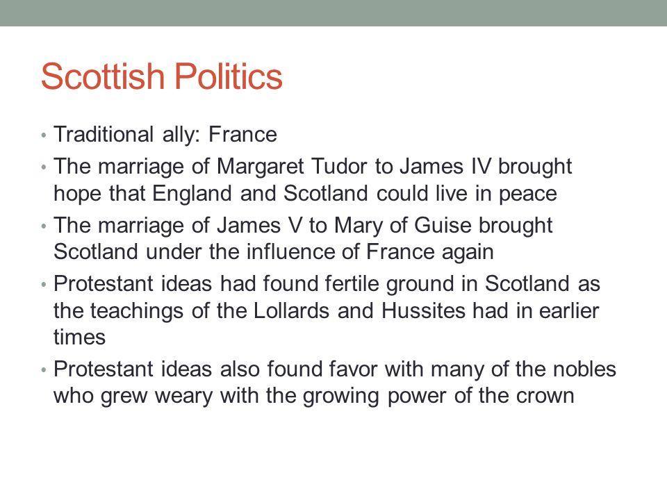 Scottish Politics Traditional ally: France