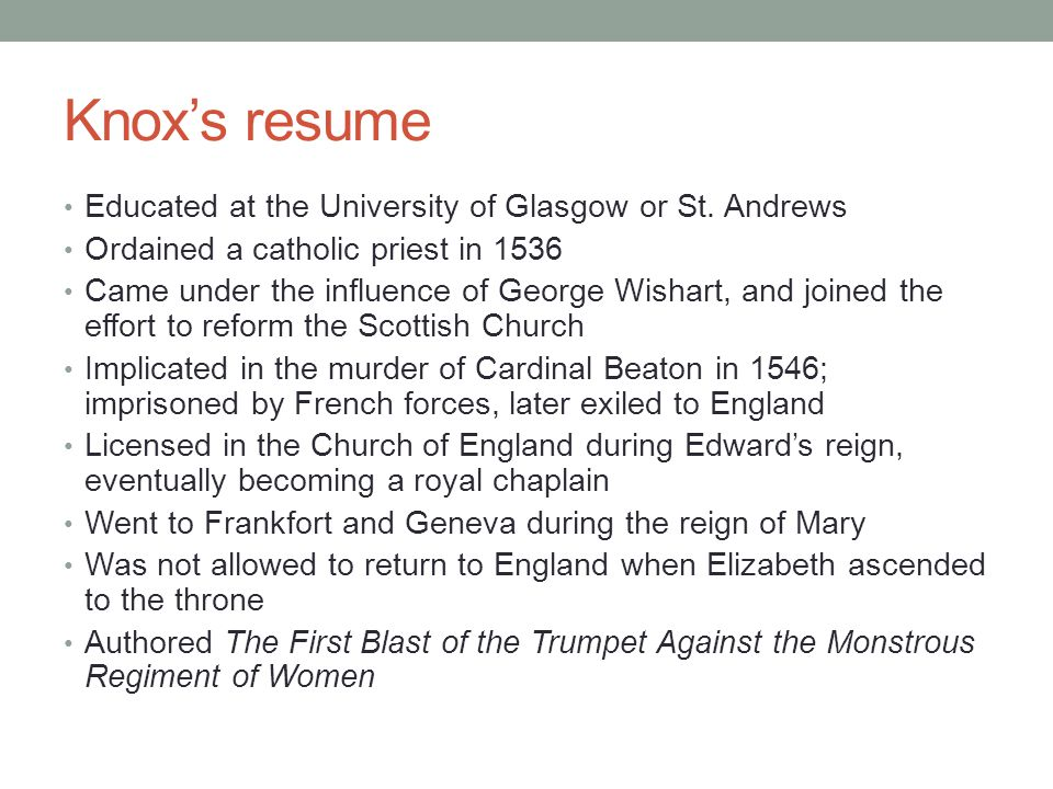 Knox's resume Educated at the University of Glasgow or St. Andrews