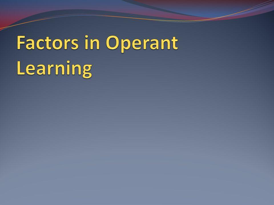 Factors in Operant Learning