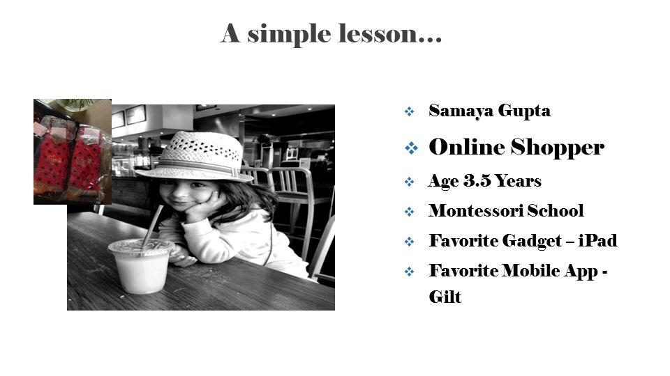A simple lesson… Online Shopper Samaya Gupta Age 3.5 Years