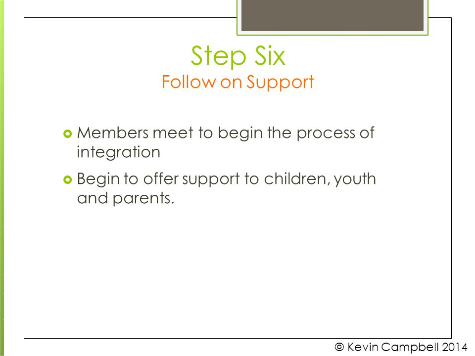 Step Six Follow on Support