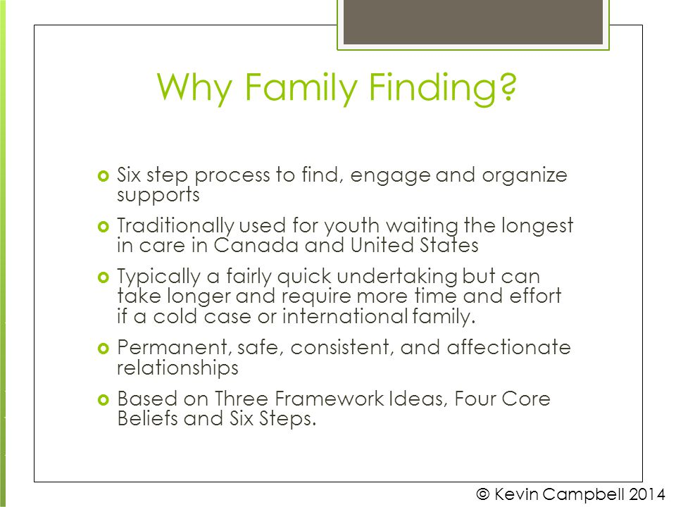 Why Family Finding relationships © Kevin Campbell 2014