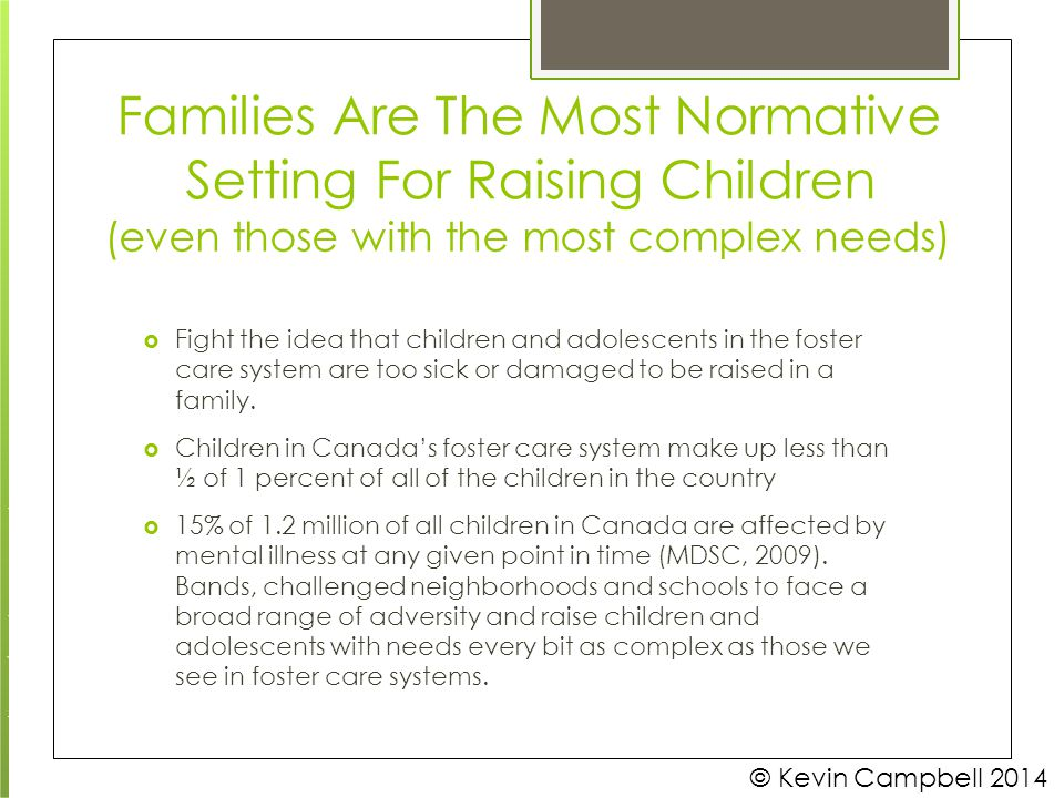 Families Are The Most Normative Setting For Raising Children