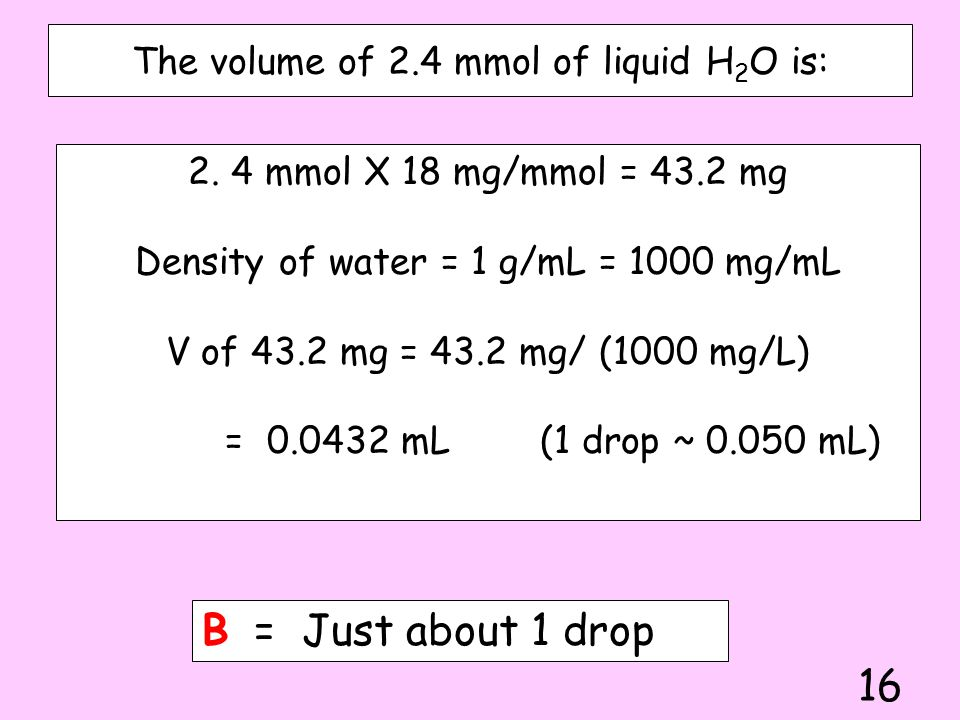 The volume of 2.4 mmol of liquid H2O is: