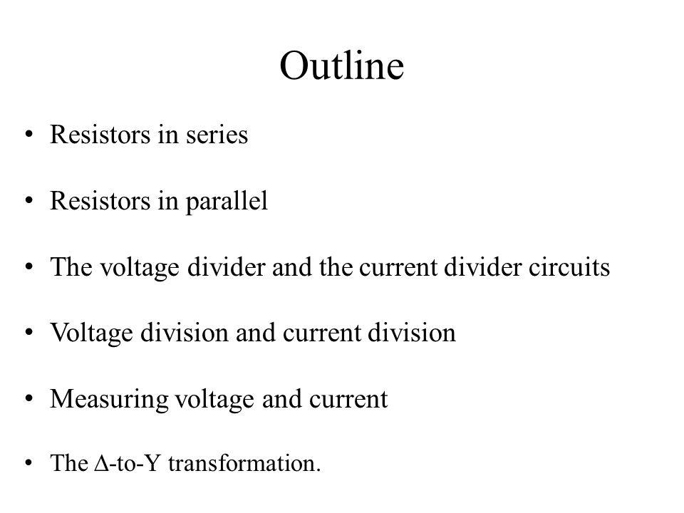 Outline Resistors in series Resistors in parallel