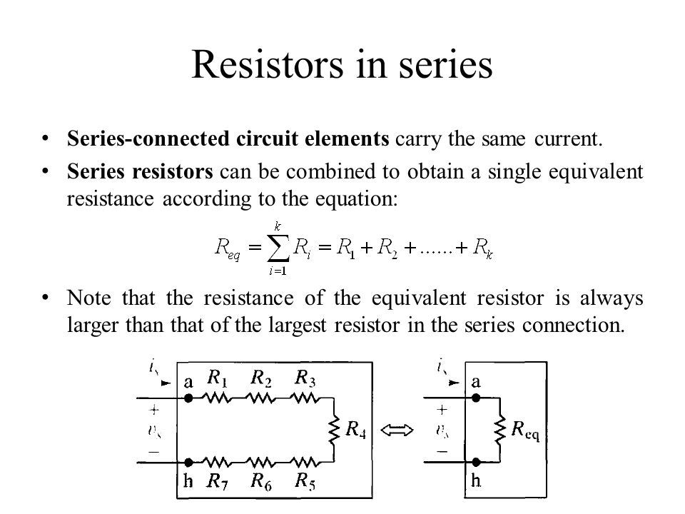 Resistors in series Series-connected circuit elements carry the same current.