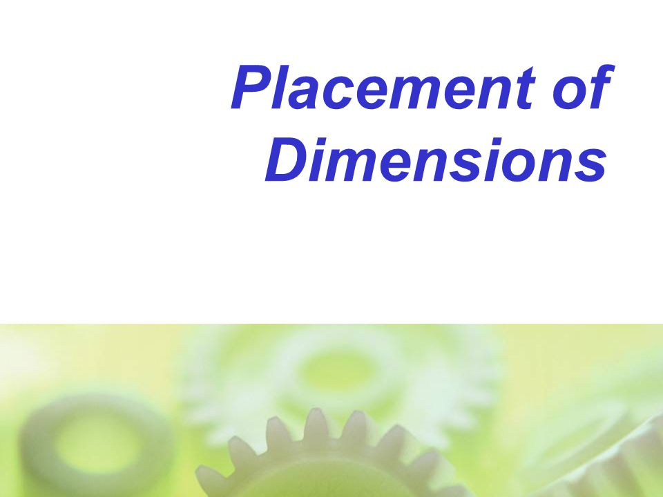 Placement of Dimensions