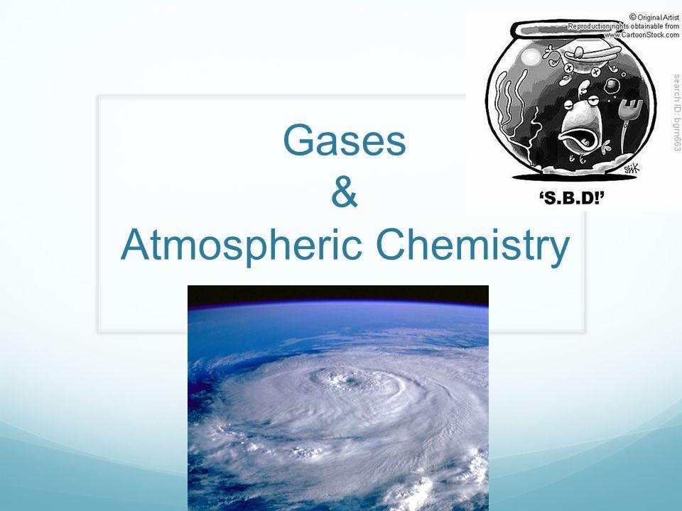 Gases & Atmospheric Chemistry