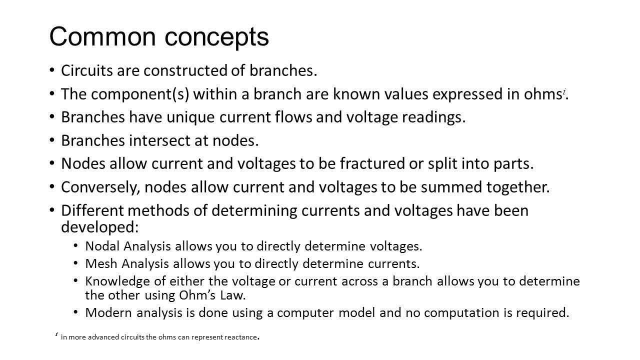 Common concepts Circuits are constructed of branches.