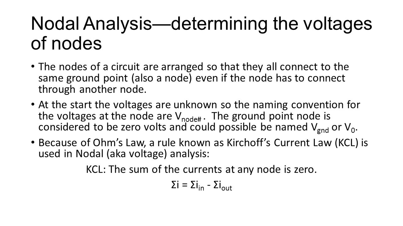 Nodal Analysis—determining the voltages of nodes