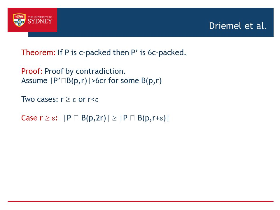 Driemel et al. Theorem: If P is c-packed then P' is 6c-packed.