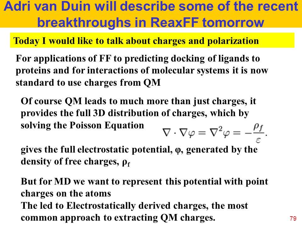 Adri van Duin will describe some of the recent breakthroughs in ReaxFF tomorrow