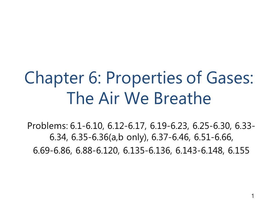 Chapter 6: Properties of Gases: The Air We Breathe