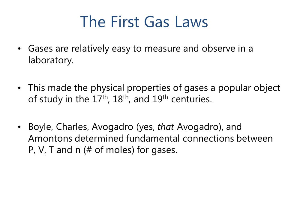 The First Gas Laws Gases are relatively easy to measure and observe in a laboratory.