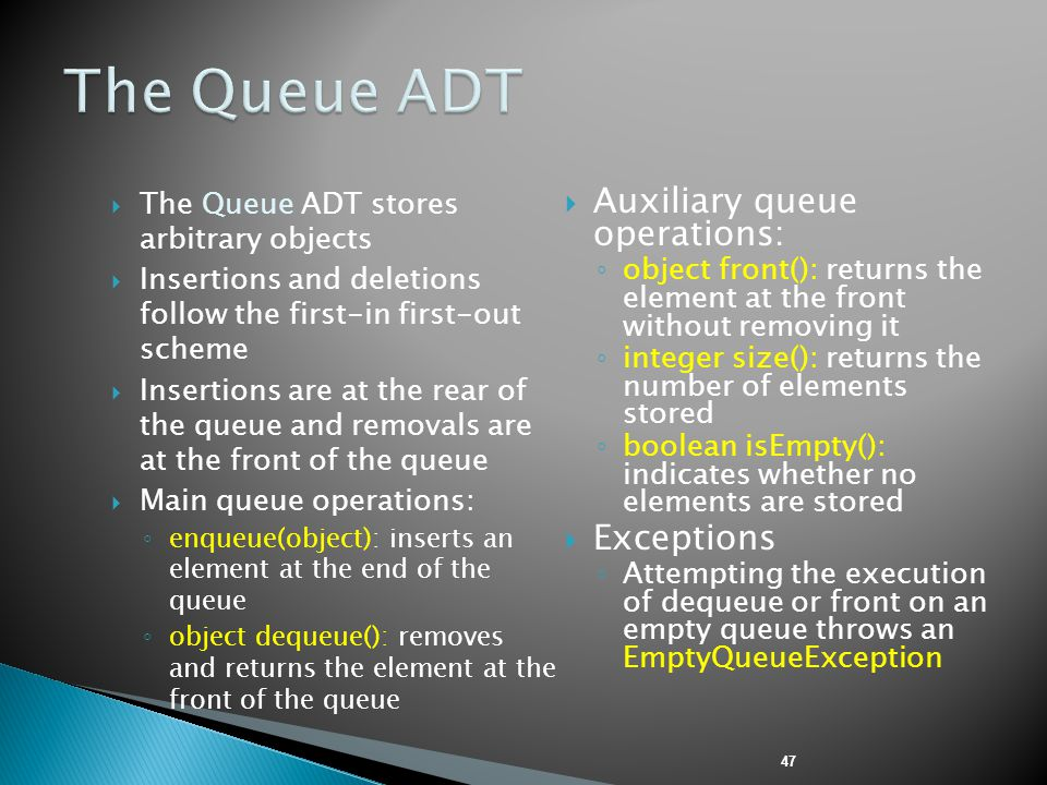 The Queue ADT Auxiliary queue operations: Exceptions