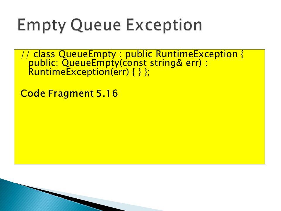 Empty Queue Exception Code Fragment 5.16