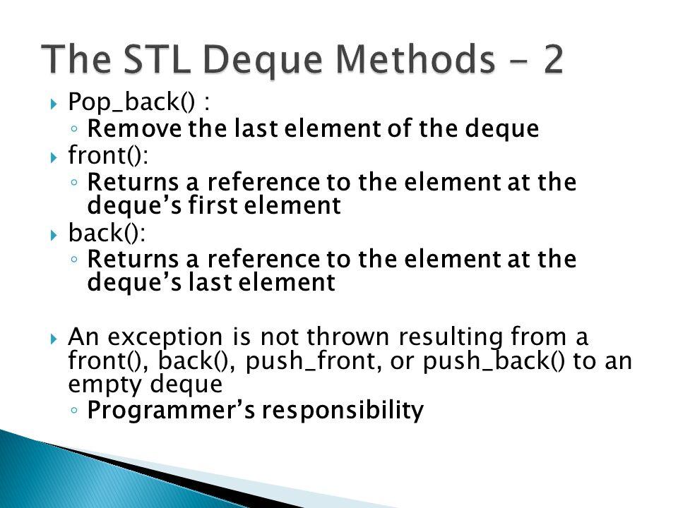 The STL Deque Methods - 2 Pop_back() :