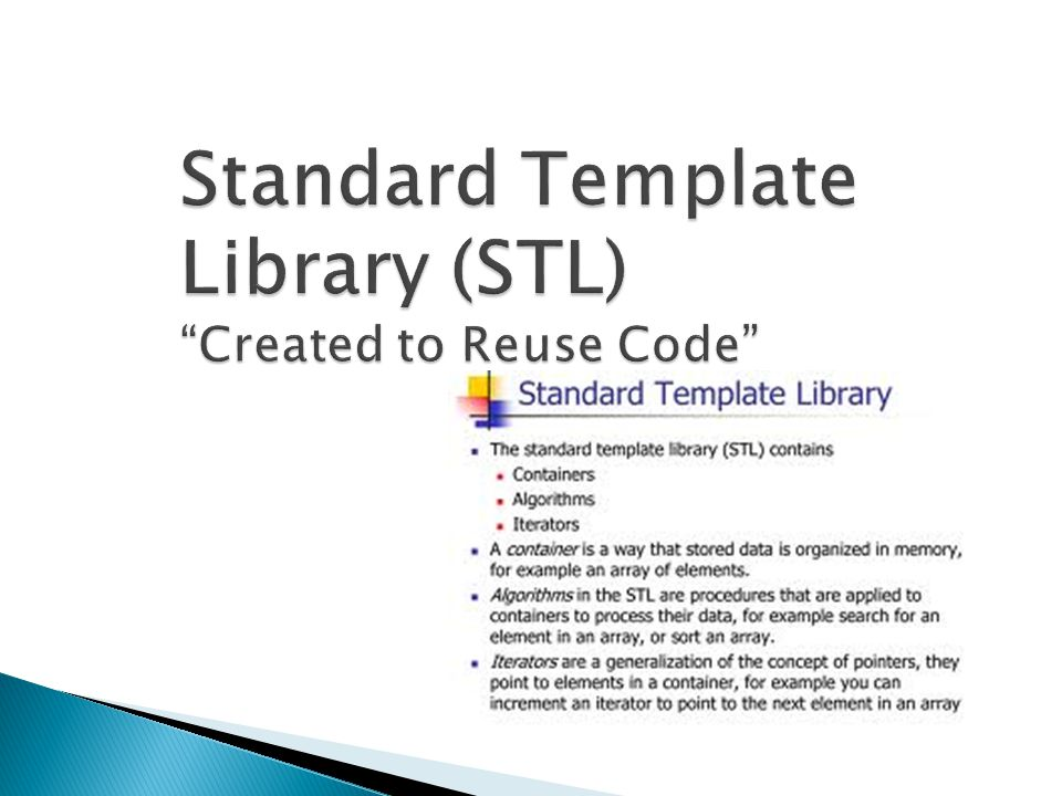 Standard Template Library (STL) Created to Reuse Code