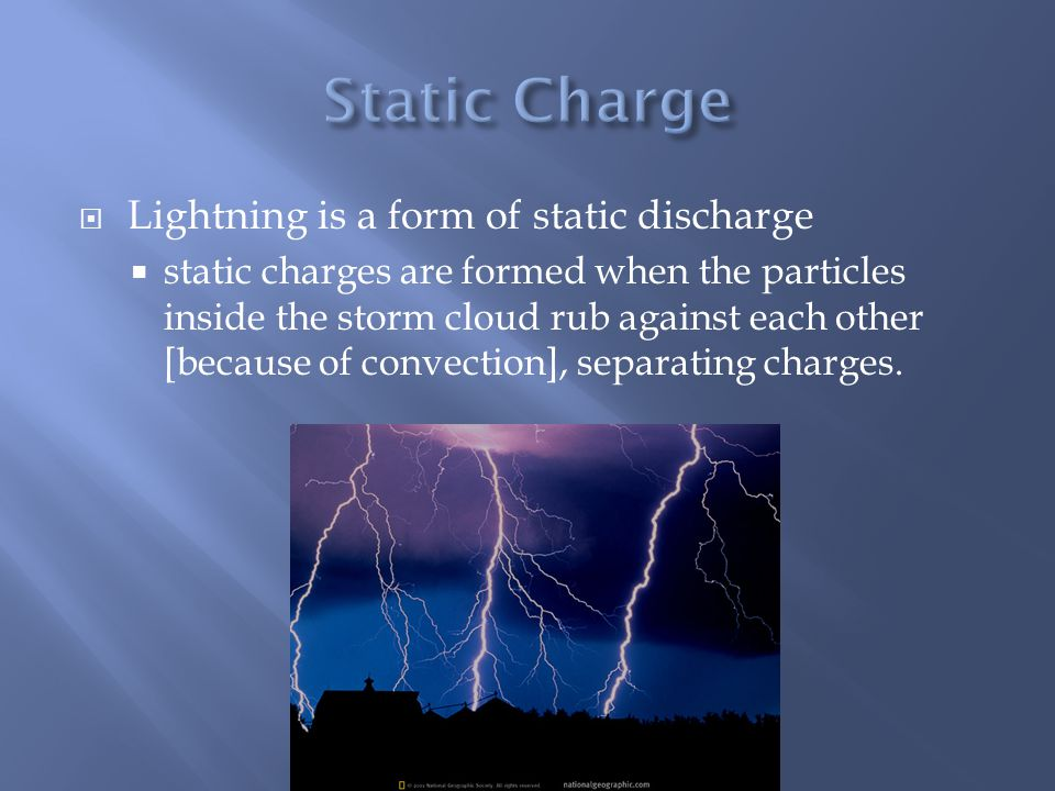 Static Charge Lightning is a form of static discharge